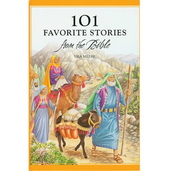 101 Favorite Stories from the Bible: Timeless Christian Classics for Children